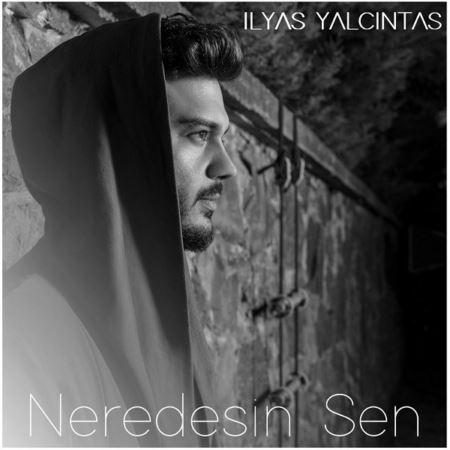 دانلود آلبوم Ilyas Yalcintas به نام Neredesin Sen