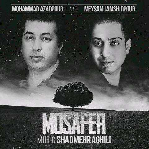دانلود آهنگ جدید محمد آزادپور و میثم جمشیدپور مسافر